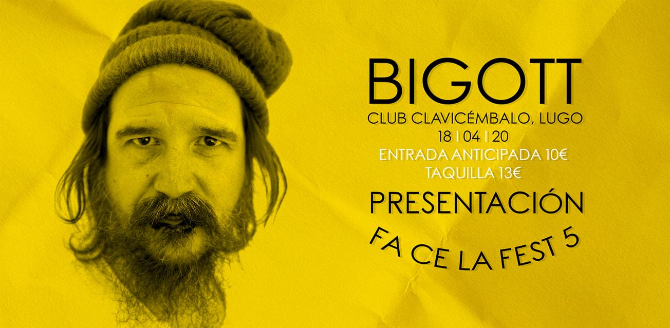 Presentación a do Fa Ce La Fest 5 en Lugo:Bigott