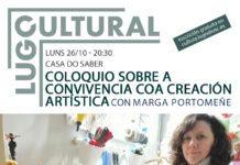 Coloquio sobre a convivencia coa creación artística da man de Marga Portomeñe