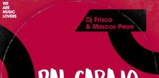 House bailable en el nuevo single de Dj Frisco & Marcos Peón