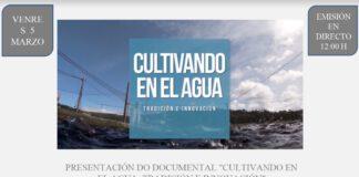 """Estrea do documental """"Cultivando na auga: tradición e innovación"""""""